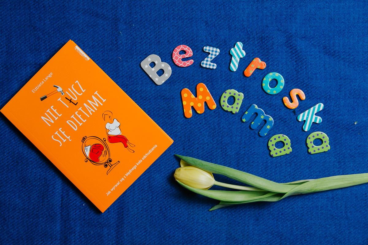 Nie tłucz się dietami – recenzja książki, dzięki której polubisz siebie