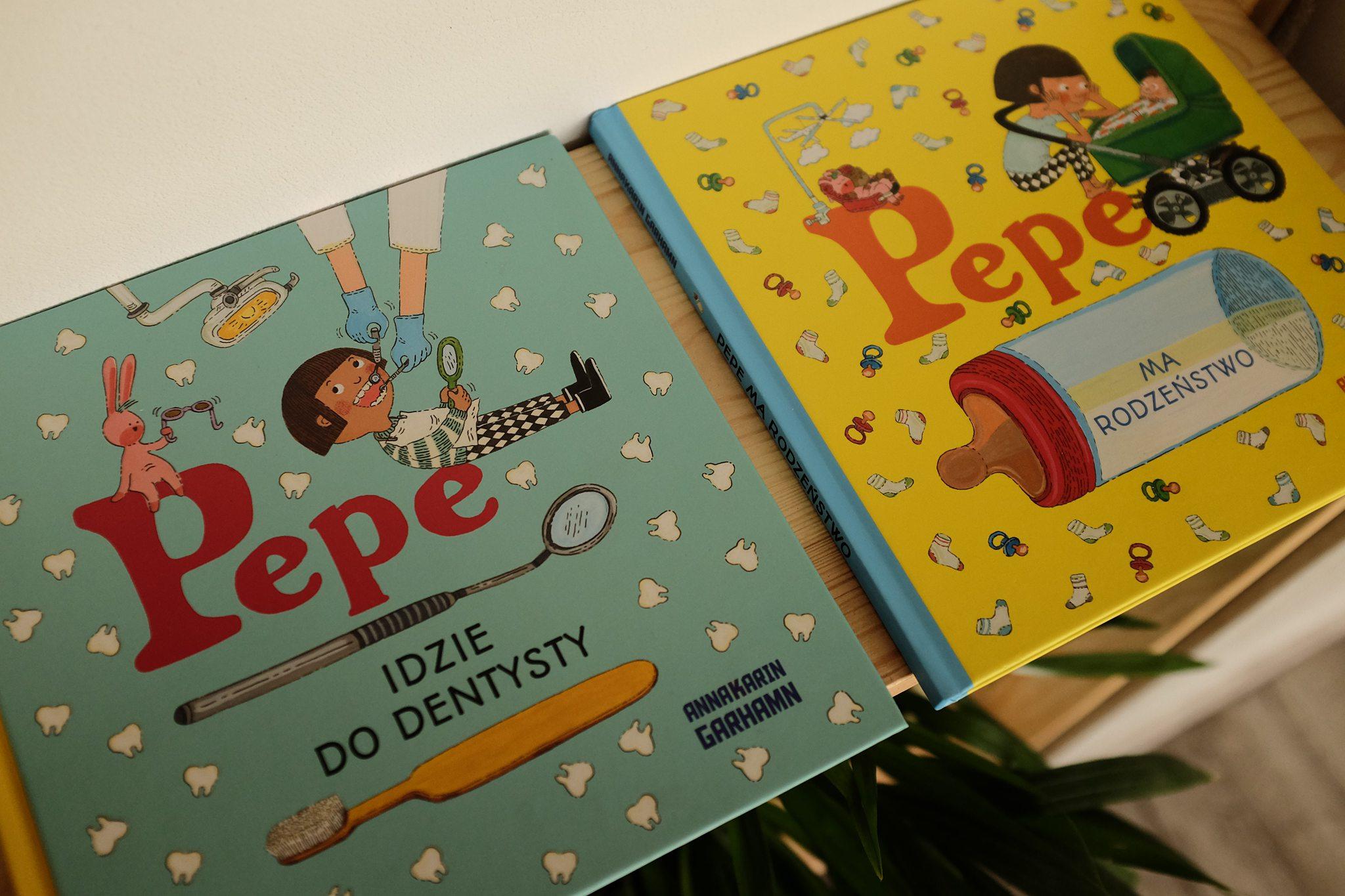 Pepe ma rodzeństwo oraz Pepe idzie do dentysty – recenzja książek dla przedszkolaków
